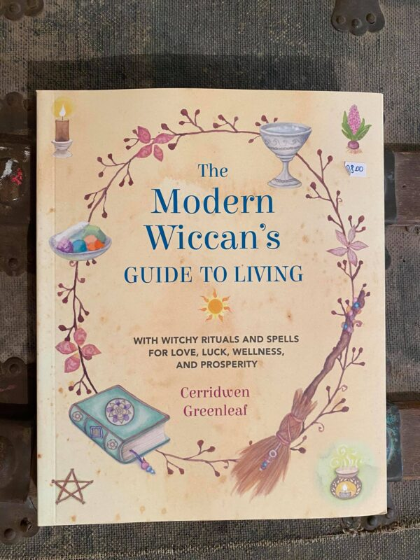 The Modern Wiccan's Guide To Living